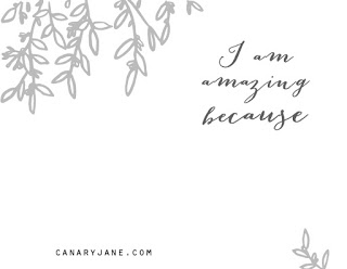 I AM AMAZING BECAUSE Printable new years goals canary jane