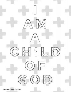 Handouts i am a child of god primary theme 2018 canary jane for I am a child of god coloring page