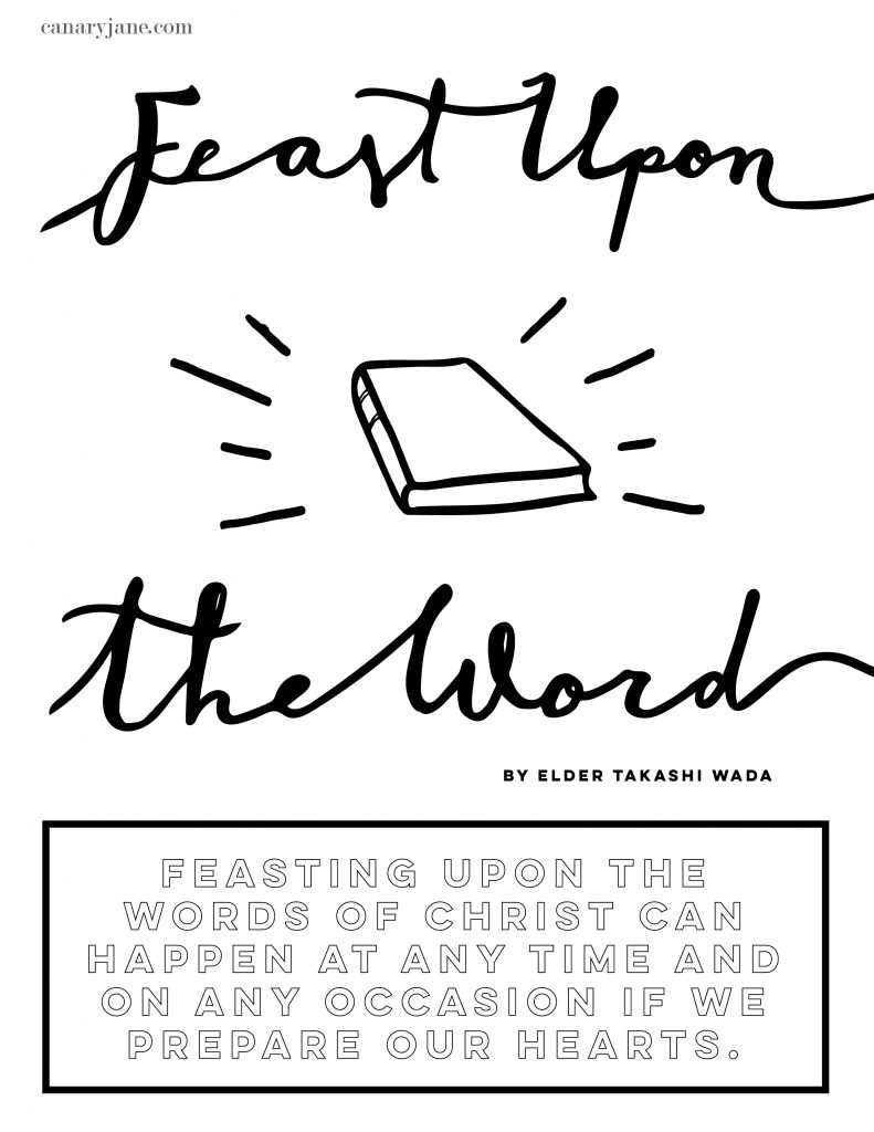 "Print off these free printables from the April 2019 General Conference. I've illustrated these prints and coloring pages for you to use with your family. We've loved using these in the past for FHE, sunday lessons, and church quiet activities. ""feast upon the word elder Takashi Wada"""